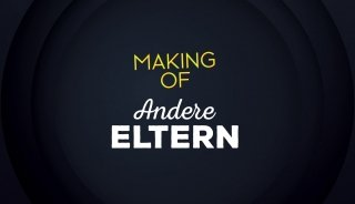 Andere Eltern - Making of